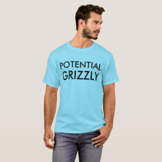 Potential Grizzly T-Shirt
