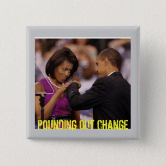 Pounding Out Change - Customized 15 Cm Square Badge