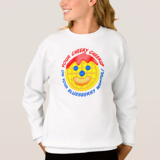 """Pour Cheery Cheerup On Your Bluesberry Wawful!"" Sweatshirt"