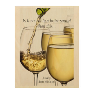 Pouring White Wine Photograph customisable text Wood Print