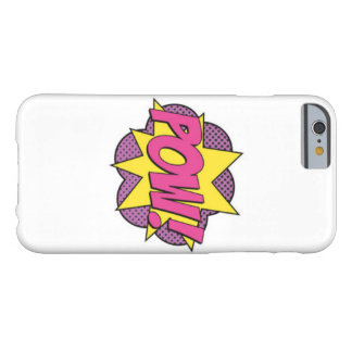 POW! Popart iPhone case! Barely There iPhone 6 Case