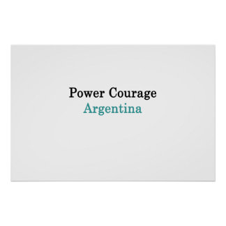 Power Courage Argentina Poster