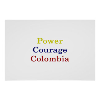 Power Courage Colombia Poster