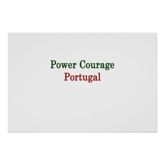 Power Courage Portugal Poster