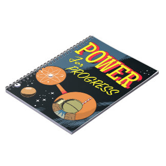 Power For Progress vintage Atomic poster Spiral Notebook