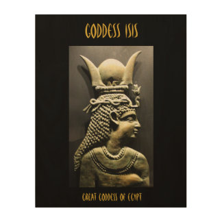 Powerful Goddess Isis! Wood Prints