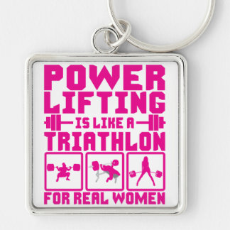 Powerlifting Is Like A Triathlon For Real Women Key Ring