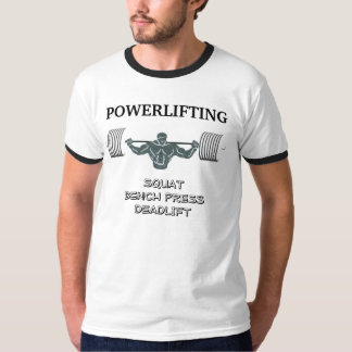 POWERLIFTING, SQUAT BENCH PRESS DEADLIFT T-Shirt