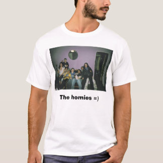 ppl, The homies =) T-Shirt