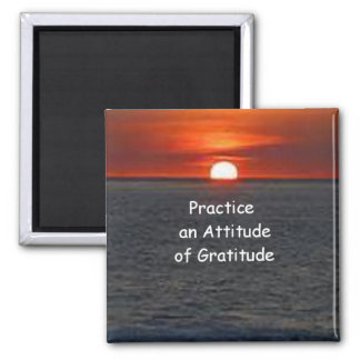 Practice an Attitude of Gratitude Square Magnet