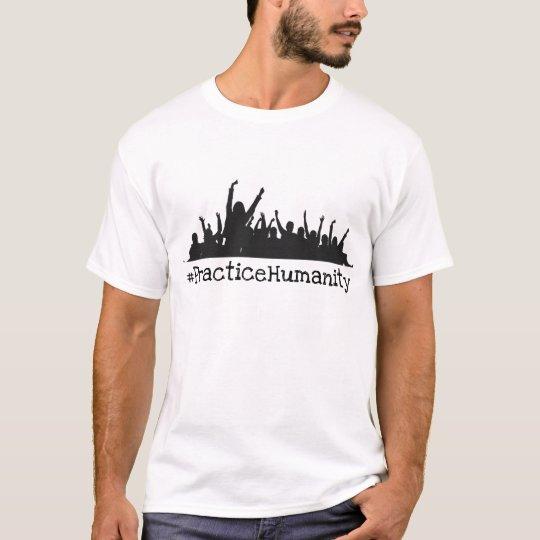 Practice Humanity Shirt