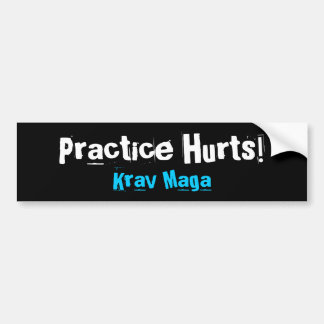 Practice Hurts Krav Maga Bumper Stickers