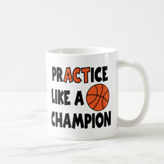Practice Like a Champion, Basketball Coffee Mug