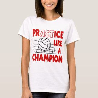 Practice Like a Champion, red T-Shirt