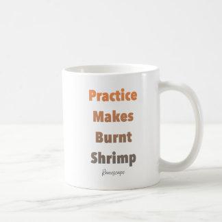 Practice Makes Burnt Shrimp Mug