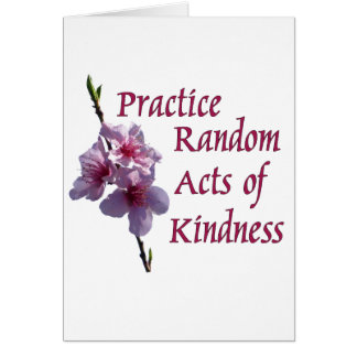 Practice Random Acts of Kindness Greeting Card