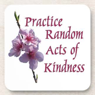 Practice Random Acts of Kindness Drink Coasters