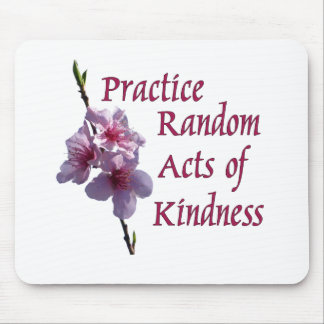 Practice Random Acts of Kindness Mouse Pad