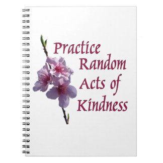 Practice Random Acts of Kindness Notebook