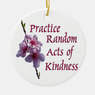 Practice Random Acts of Kindness Ornament