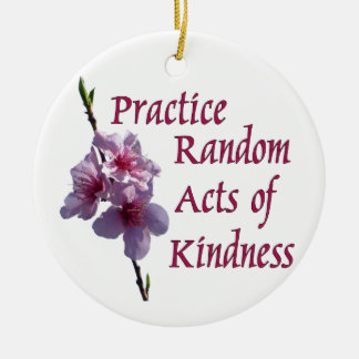Practice Random Acts of Kindness Round Ornament