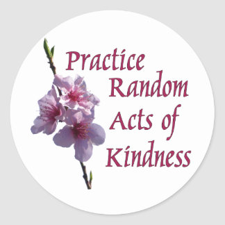 Practice Random Acts of Kindness Round Stickers