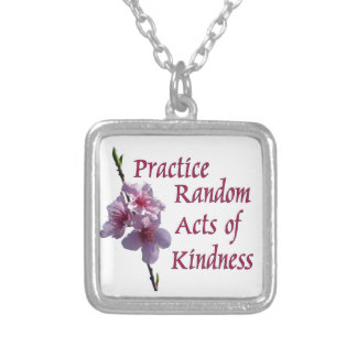 Practice Random Acts of Kindness Silver Necklace