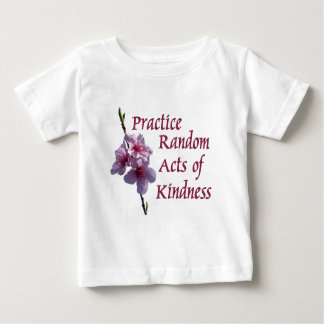 Practice Random Acts of Kindness Tshirts