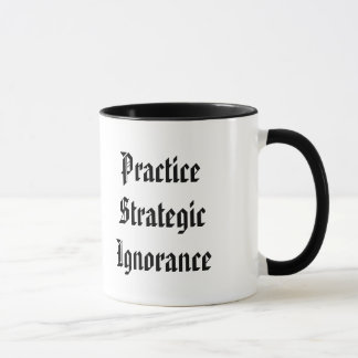 """Practice Strategic Ignorance"""