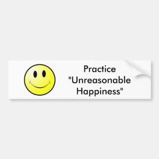 """Practice """"Unreasonable Happiness"""" Bumper Sticker"""