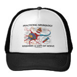 Practicing Neurology Requires A Lot Of Nerve Trucker Hat