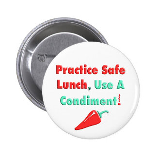 Practise Safe Lunch Use a Condiment T-Shirts Button