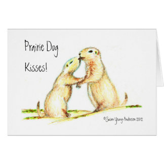 Prairie Dog Kisses! Greeting Card