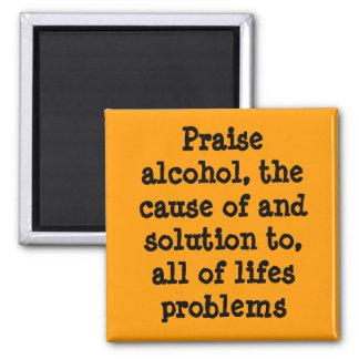 Praise alcohol! square magnet