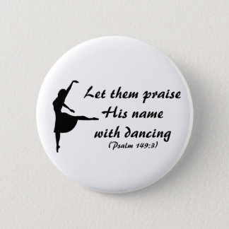 Praise Him With Dancing Button
