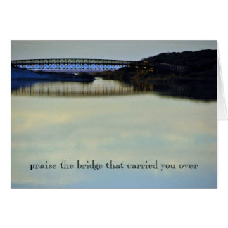 Praise the Bridge Greeting Card