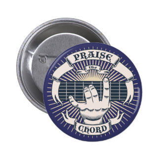 Praise the Chord Pinback Buttons