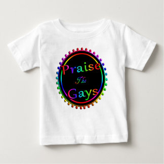 Praise the gays baby T-Shirt