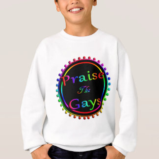 Praise the gays sweatshirt