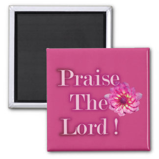 Praise The Lord Pink Dahlia Magnet