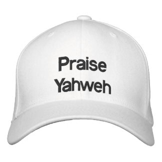 Praise Yahweh - Hat Embroidered Cap
