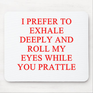 PRATTLE insult Mousepads