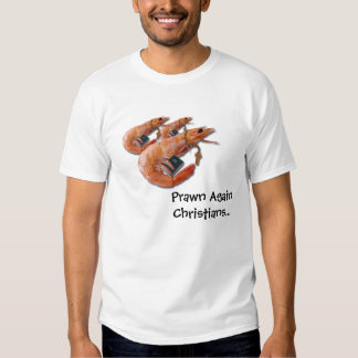 Prawn Again Christians - Tshirt