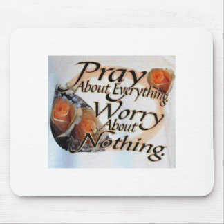 Pray About Everything Mousepad