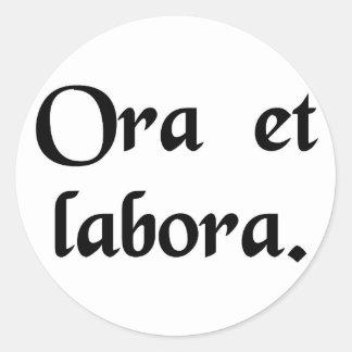 Pray and work. classic round sticker