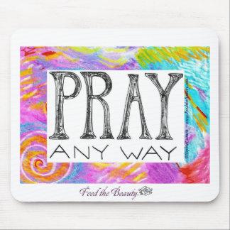 Pray Any Way Mouse Pad