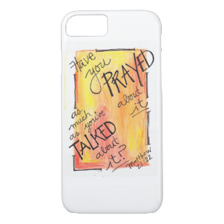 Pray as Much as You Talk iPhone 7 Case