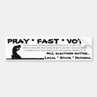 Pray Fast Vote Bumper Sticker