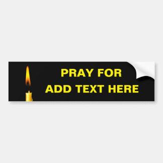 Pray For Add Text Bumper Sticker