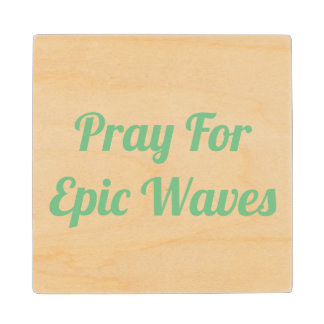 Pray For Epic Waves Coasters